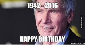 Happy Birthday 30 Meme - 1942 2016 happy birthday memeful come happy birthday meme on me me