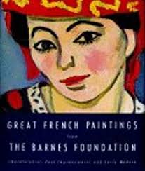 The Barnes Foundation Hours The Barnes Foundation Masterworks Judith F Dolkart Martha Lucy