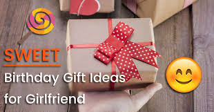 birthday gift for sweet birthday gift ideas for gift help