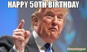 50 Birthday Meme - happy 50th birthday meme donald trump 60760 memeshappen