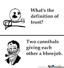 Trust Memes - memes on trust 28 images home memes com 25 best trust issues