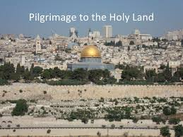pilgrimage to the holy land pilgrimage to the holy land