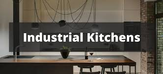 industrial kitchen ideas 40 industrial kitchen ideas for 2018