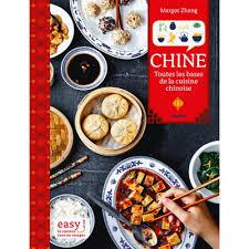 cuisine chinoise chine toutes les bases de la cuisine chinoise livre asie cultura