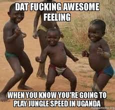 Fucking Awesome Meme - dat fucking awesome feeling when you know you re going to play