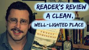 A Clean Well Lighted Place Analysis Review A Clean Well Lighted Place Ernest Hemingway Stripped