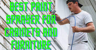what is the best paint sprayer for cabinets top 8 best paint sprayer for cabinets and furniture 2021