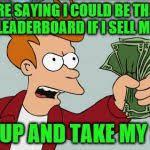 Shut Up And Take My Money Meme - shut up and take my money fry meme generator imgflip