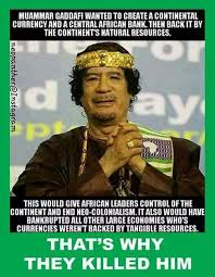 Gaddafi Meme - gold is why he was assassinated do you have any saved up be