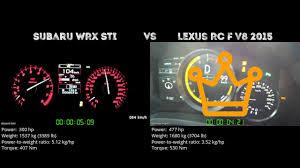 lexus rc 300 hp subaru wrx sti vs lexus rc f v8 2015 0 100 km h youtube