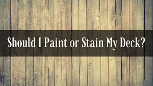 what of stain should i use on my kitchen cabinets should i paint or stain my deck ready seal