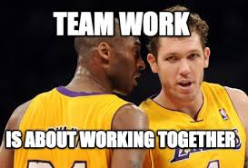 Teamwork Memes - meme creator team work is about working together