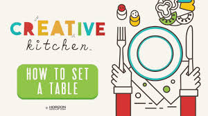 creative kitchen how to set a table for kids youtube