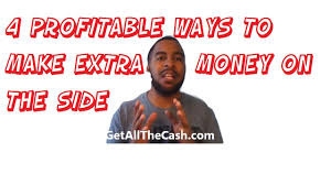 Make Money At Home Ideas Ways To Make Extra Money On The Side Ideas For Making Money At