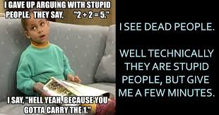 Stupid People Everywhere Meme - 36 memes for dealing with stupid people