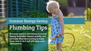energy saving tips for summer blog energy savings tips for your home plumbing this summer