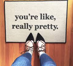 funny door mat the original you u0027re like really pretty