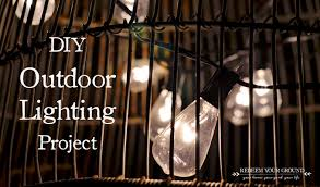 easy cheap diy outdoor lighting project redeem your ground