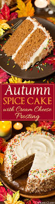 autumn spice cake with cheese frosting fall baking