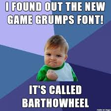 Game Grumps Memes - the new game grumps barry font is barthowheel meme on imgur