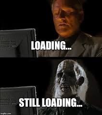 Loading Meme - ill just wait here meme imgflip