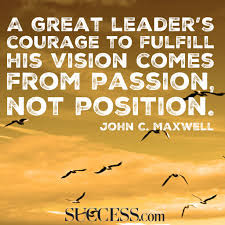 quotes about leadership power 19 quotes about following your passion success