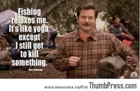 Swanson Meme - ron swanson on yoga and fishing