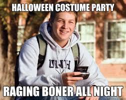 Halloween Party Meme - halloween costume party raging boner all night college freshman
