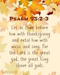 we are to give thanks at all times because we serve an mighty god