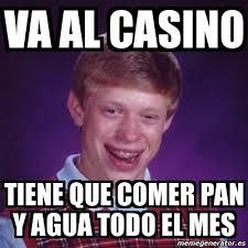 Casino Memes - meme bad luck brian va al casino tiene que comer pan y agua todo