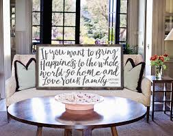 home decor family signs if you want to bring happiness to the whole world sign go