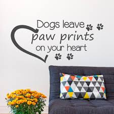 john muir dog quote dog quote wall decal dogs leave paw prints on your heart dog