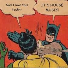 House Music Memes - edm culture 10 memes only ravers will understand magnetic magazine