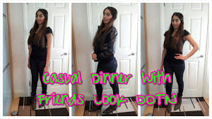 casual dinner casual dinner with look ootn