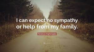 quote from family florence nightingale quote u201ci can expect no sympathy or help from