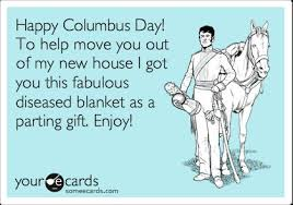 Columbus Day Meme - 7 hilarious columbus day memes hilarious memes and someecards