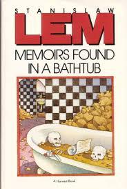 Bathtub Books Memoirs Found In A Bathtub 1961 U2013 The End Of Meaning Ruthless
