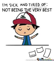 Tired Meme Face - ash is sick and tired by ben meme center
