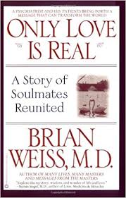 only is real a story of soulmates reunited brian weiss