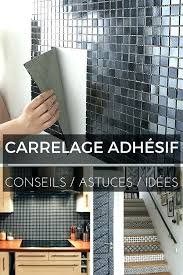 carrelage mural cuisine pas cher adhesif carrelage mural sticker carrelage castorama carrelage