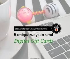 unique gift cards gift guide 5 unique ways to send digital gift cards