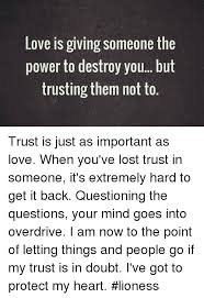 Lost Love Meme - love is giving someone the power to destroy you but trusting them