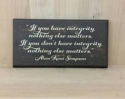 Home Decor Signs Sayings Integrity Etsy