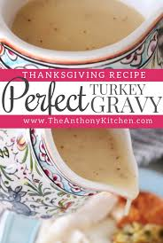 how to make a simple turkey gravy recipe the anthony kitchen