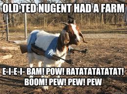 Pew Pew Pew Meme - old ted nugent had a farm e i e i bam pow ratatatatatat boom