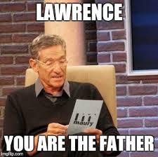 Lawrence Meme - maury lie detector meme imgflip