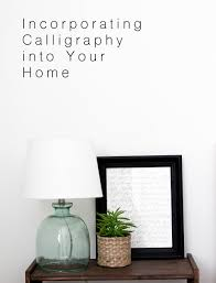 incorporating calligraphy into your home u2014 true north paper co