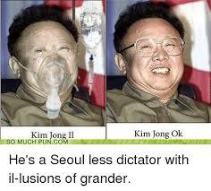Kim Jong Il Meme - kim jong il kim jong ok so much pun com he s a seoul less dictator