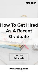 Best Resume To Get A Job by 17 Best Images About Gradvice On Pinterest Graduate