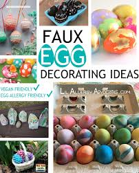 Easter Egg Decorating Poster by Faux Egg Decorating Ideas U2013 Lil Allergy Advocates